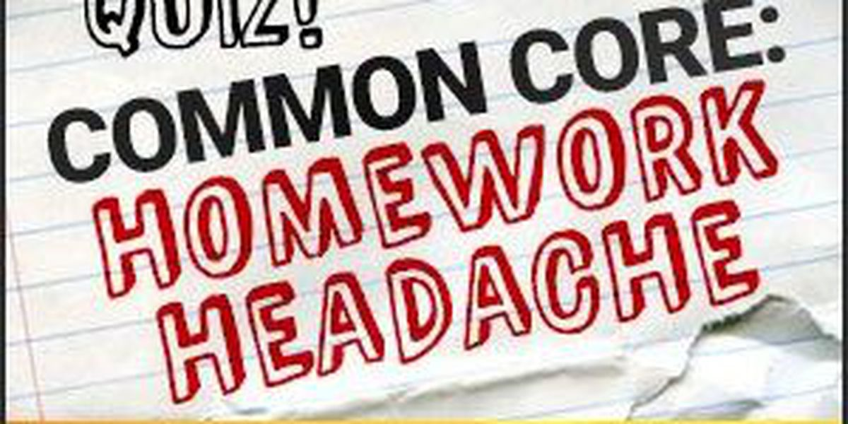 Common Core: Homework Headache Quiz