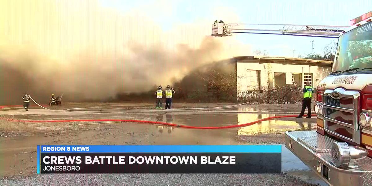 Crews battle downtown blaze in Jonesboro