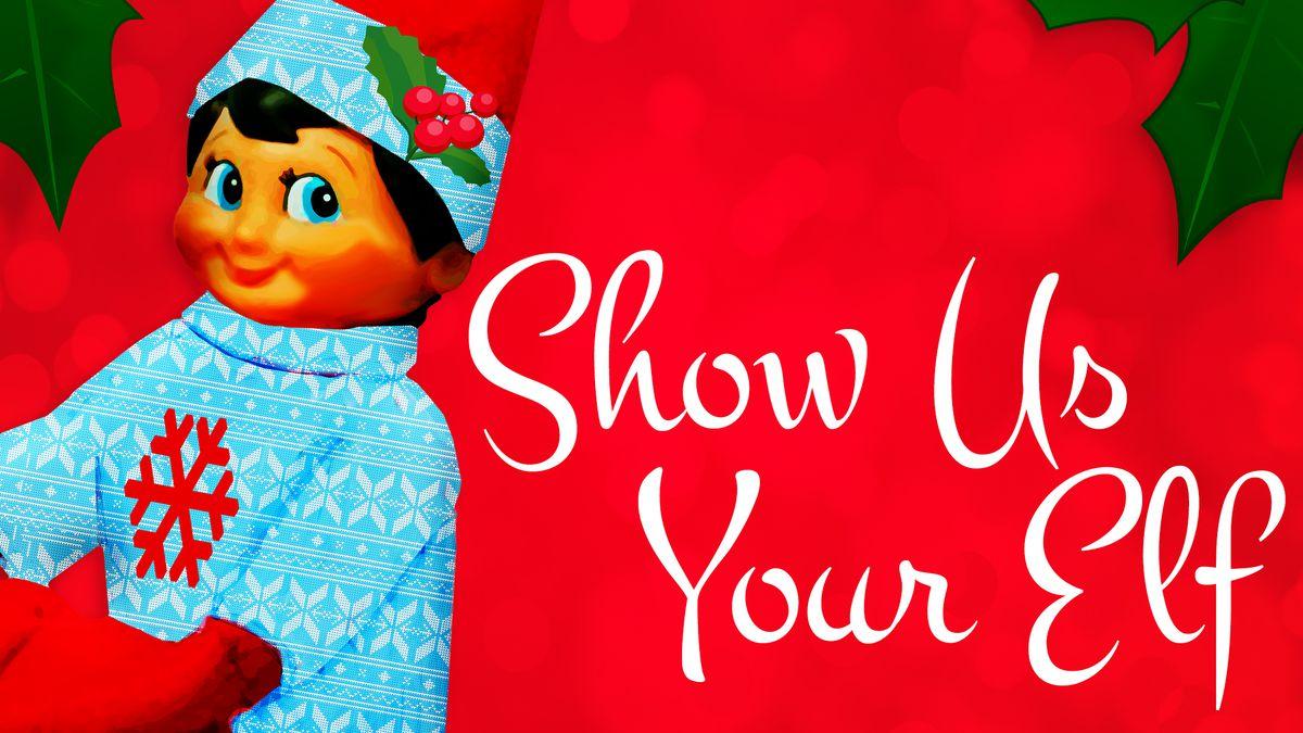 Show Us Your Elf!